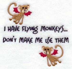 I have flying monkeys dont mke me use them