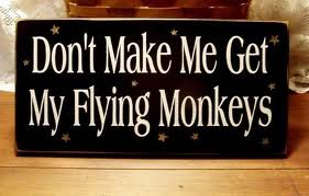 Sign dont let me get my flying monkeys